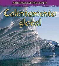 Calentamiento global (Proteger nuestro planeta) (Spanish Edition)