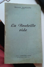 DUBOURG Maurice. La Bouteille vide. L'Amitié par la Plume.