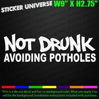 Not Drunk Avoiding Potholes Funny Car Window Decal Bumper Sticker Tailgater 0703