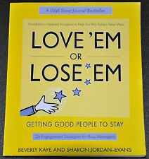 Love Em or Lose Em: Getting Good People to Stay 3rd Ed 2005 Business Strategy