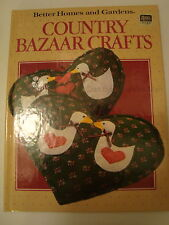 Country Bazaar Crafts by Better Homes and Gardens Editors (1990, Hardcover)