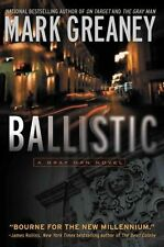 Ballistic by Mark Greaney (Paperback, 2011)