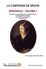 La Comtesse de Ségur: La Comtesse de Segur - Integrale - Volume 1 by Sophie...