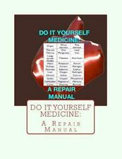 Do It Yourself Medicine:a Repair Manual by Sari Grove and Joseph Grove (2013,...