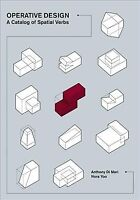 Operative Design : A Catalog of Spatial Verbs, Paperback by Di Mari, Anthony;...