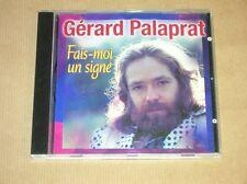 CD / GERARD PALAPRAT / FAIS MOI UN SIGNE / TRES BON ETAT