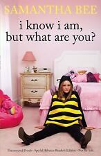 I Know I Am, But What Are You? - VeryGood - Bee, Samantha - Hardcover