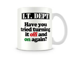 Fun_115 I.T. DEPT  have you tried turning it off and on again Funny gift printed