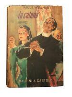 La Catena - Paul I. Wellman - Baldini & Castoldi [romanzo vintage]