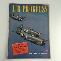 Air Progress Magazine May 1943 Adolf Hitler's New Warbirds Lightplanes, No Label