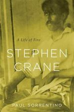 Stephen Crane: A Life of Fire by Sorrentino, Paul