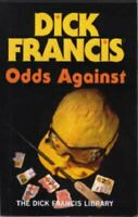 Odds Against (The Dick Francis library) by Francis, Dick Hardback Book The Fast
