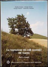 La vegetazione dei colli morenici del Garda. Fiori e funghi, 1988