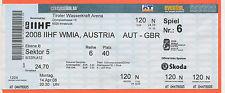Orig.Ticket    Eishockey WM ÖSTERREICH 2008     ÖSTERREICH - ENGLAND  !!  SELTEN