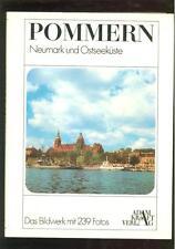 Pommern. Mit Neumark und Ostseeküste. Ein Bildwerk der unvergessenen Heimat