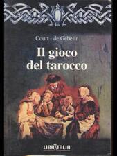 IL GIOCO DEL TAROCCO  COURT - DE GEBELIN LIBRITALIA 1997