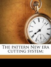 The pattern New era cutting system; [Paperback] [Jun 15, 2010] Ferguson, Albert