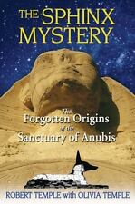 The Sphinx Mystery: The Forgotten Origins  the Sanctuary of Anubis Robert Temple