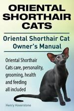 Oriental Shorthair Cats. Oriental Shorthair Cat Owners Manual. Oriental.