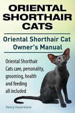 Oriental Shorthair Cats. Oriental Shorthair Cat Owners Manual. Oriental Short.