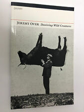 Deceiving Wild Creatures by Jeremy Over (Paperback, 2009)