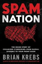 Spam Nation : The Inside Story of Organized Cybercrime -