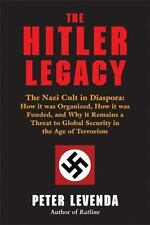 The Hitler Legacy: The Nazi Cult in Diaspora:  How it was Organized,-ExLibrary