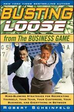 Busting Loose From the Business Game: Mind-Blowing Strategies for Recreating