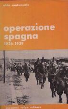 Operazione Spagna 1936-1939. Santamaria. Volpe Editore 1965. STO 16