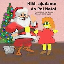 We Didn't Fly to That Cloud Yet: Kiki, Ajudante Do Pai Natal by Alexandre...