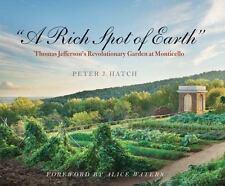 """A Rich Spot of Earth"": Thomas Jefferson's Revolutionary Garden at Monticello"