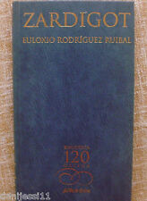 Zardigot/ Euloxio Rodríguez Ruibal/ La Voz de Galicia/ 2001/ Biblioteca 120
