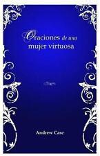Oraciones de una Mujer Virtuosa by Andrew Case (2013, Paperback)