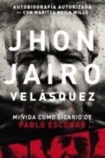 Jhon Jairo Velsquez: Mi vida como sicario de Pablo Escobar Spanish Edition