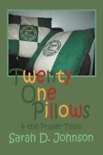 Twenty One Pillows and the Prayer Team by Sarah D. Johnson (2012, Paperback)