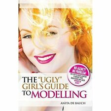 The  Ugly  Girl's Guide to Modelling by Anita de Bauch (Paperback, 2015)