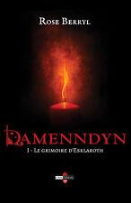 "Livre broché NEUF : ""Damenndyn - Le grimoire d'Esklaroth"" [Tome 1] - Rose Berryl"