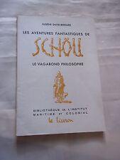 """""""SCHOU LE VAGABOND PHILOSOPHE"""" (1945) DAVID-BERNARD (Eugène) ILLUSTRé / DEDICACé"""