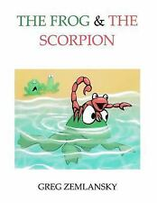 The Frog and the Scorpion by Greg Zemlansky (2017, Paperback)