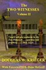 THE TWO WITNESSES - Vol. II: I will give authority to My Two Witnesses Volume 2
