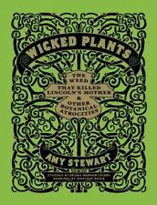 Wicked Plants: The Weed That Killed Lincoln's Mother and Other Botanical Atroci