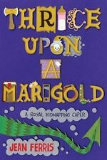NEW - Thrice Upon a Marigold by Ferris, Jean