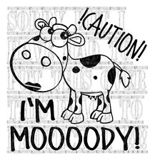 Caution Im Moody Cow print vinyl funny decal sticker car sign farmer warning