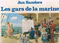 Les GARS de la MARINE par l'illustrateur Jan SANDERS Première Édition J. Glénat