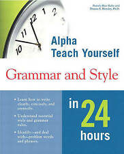 USED (GD) Alpha Teach Yourself Grammar and Style in 24 Hours by Pamela Rice Hahn