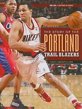 The Story Of The Portland Trail Blazers (The NBA: a History of Hoops)