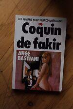Rare ANGE BASTIANI Coquin de Fakir / Les Romans Noirs Franco-Americains 33