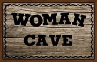 ( Woman Cave) WALL DECOR,RUSTIC,COUNTRY,PRIMITIVE,HARD WOOD, SIGN, PLAQUE