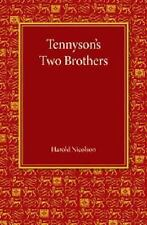 Tennyson's Two Brothers : The Leslie Stephen Lecture 1947 by Harold Nicolson...