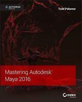 Mastering Autodesk Maya 2016: Autodesk Official Press: By Palamar, Todd